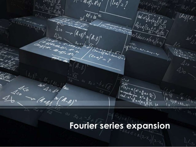 Fourier series expansion
