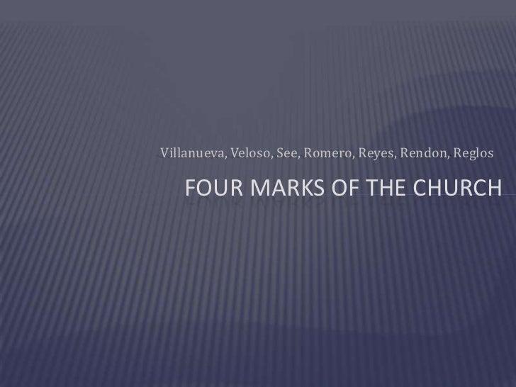 Villanueva, Veloso, See, Romero, Reyes, Rendon, Reglos   FOUR MARKS OF THE CHURCH
