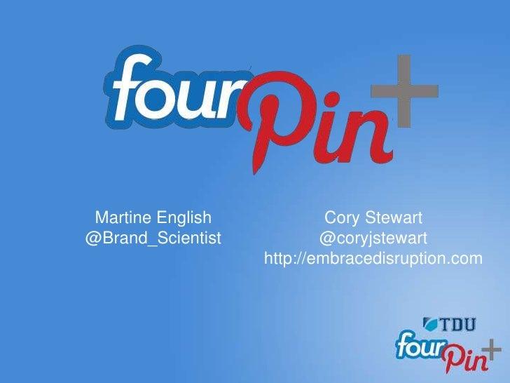 Martine English            Cory Stewart@Brand_Scientist           @coryjstewart                   http://embracedisruption...