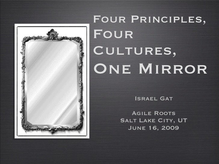 Four Principles, Four Cultures, One Mirror