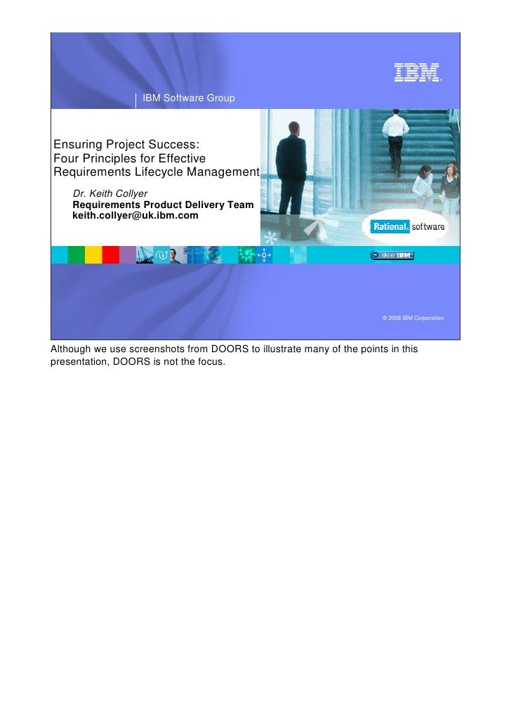 ®                        IBM Software Group    Ensuring Project Success: Four Principles for Effective Requirements Lifecy...