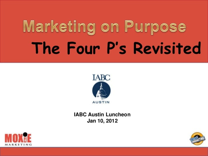 The Four P's Revisited     IABC Austin Luncheon         Jan 10, 2012
