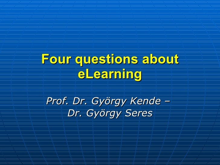 Four Questions about e-Learning