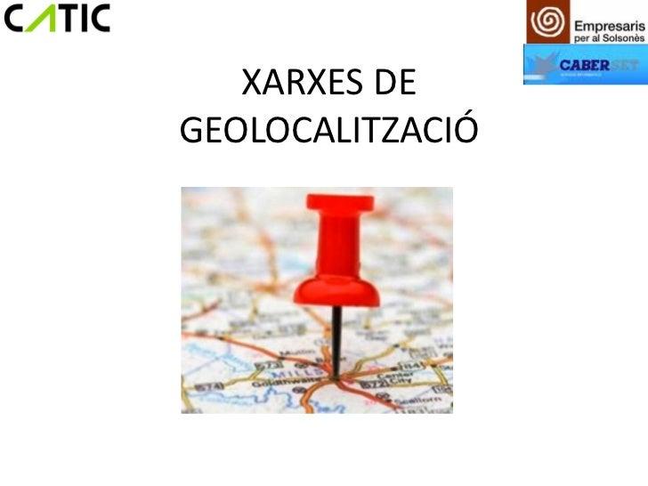 XARXES DEGEOLOCALITZACIÓ