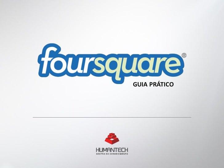 foursquare - Guia Prático