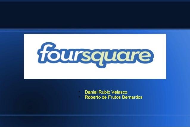 ●   Daniel Rubio Velasco●   Roberto de Frutos Bernardos