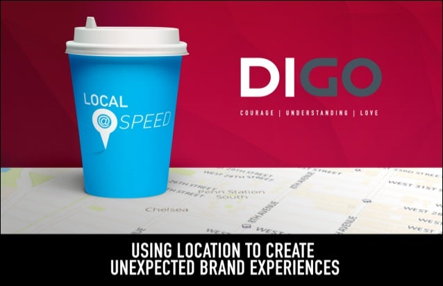 Using Location To Create Unexpected Brand Experiences