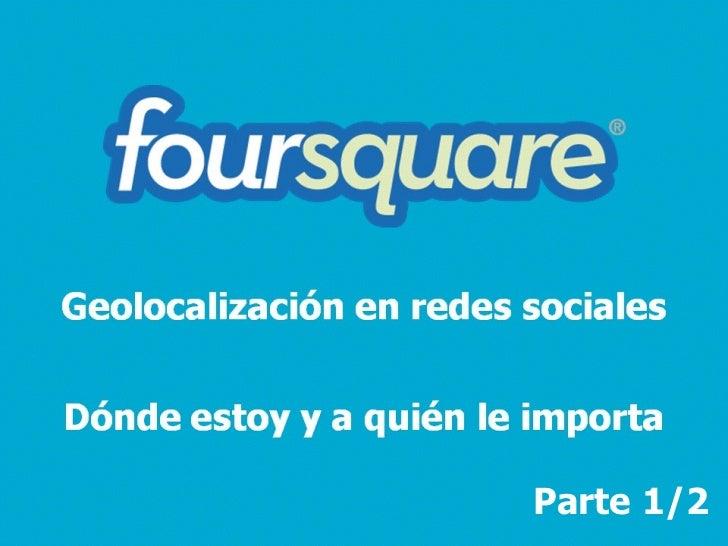 Foursquare malaga   actitud social - parte 1