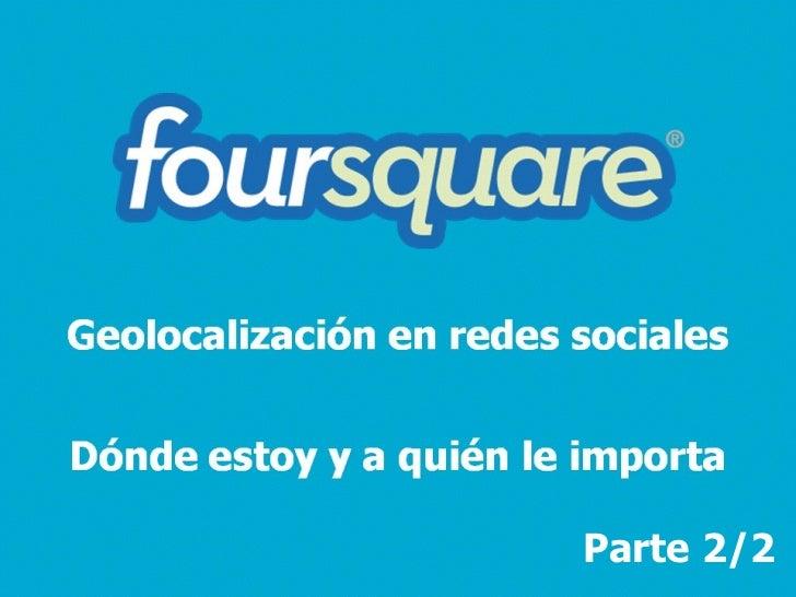 Foursquare malaga   actitud social - parte 2