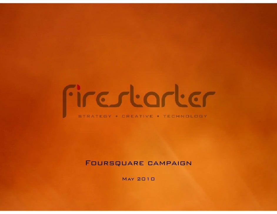 Foursquare campaign       May 2010