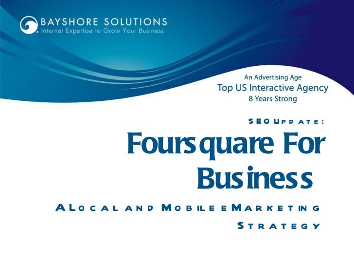 SEO Update: Foursquare For Business  A Local and Mobile eMarketing Strategy