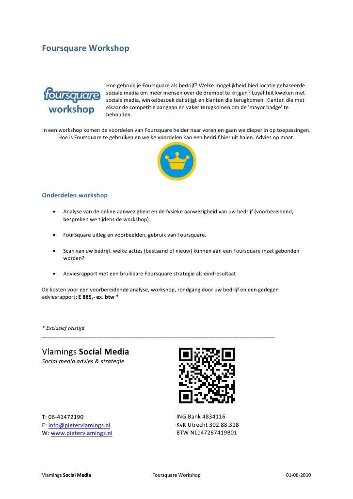 Foursquare Workshop                             Hoe gebruik je Foursquare als bedrijf? Welke mogelijkheid bied locatie geb...
