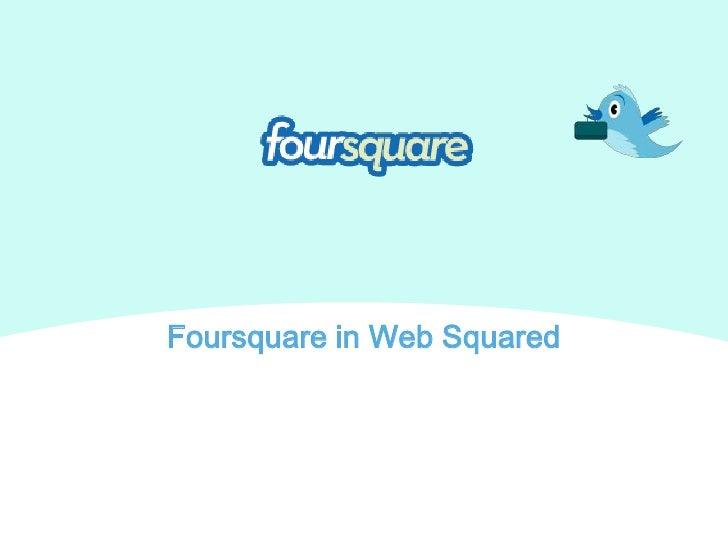 Foursqure In Web Squared 20100413