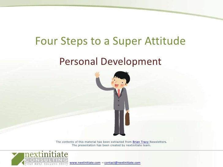 Personal Development<br />Four Steps to a Super Attitude<br />