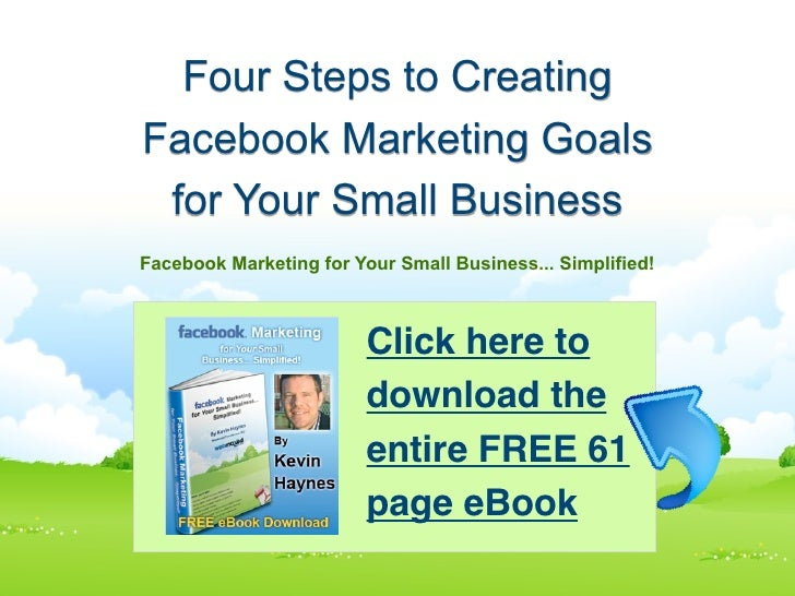 Four Steps to Creating Facebook Marketing Goals for Your Small Business