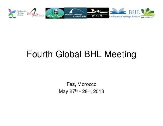 Fourth Global BHL MeetingFez, MoroccoMay 27th - 28th, 2013