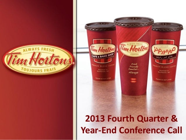 Fourth Quarter and Year-end 2013 Tim Hortons Inc. Earnings Conference Call