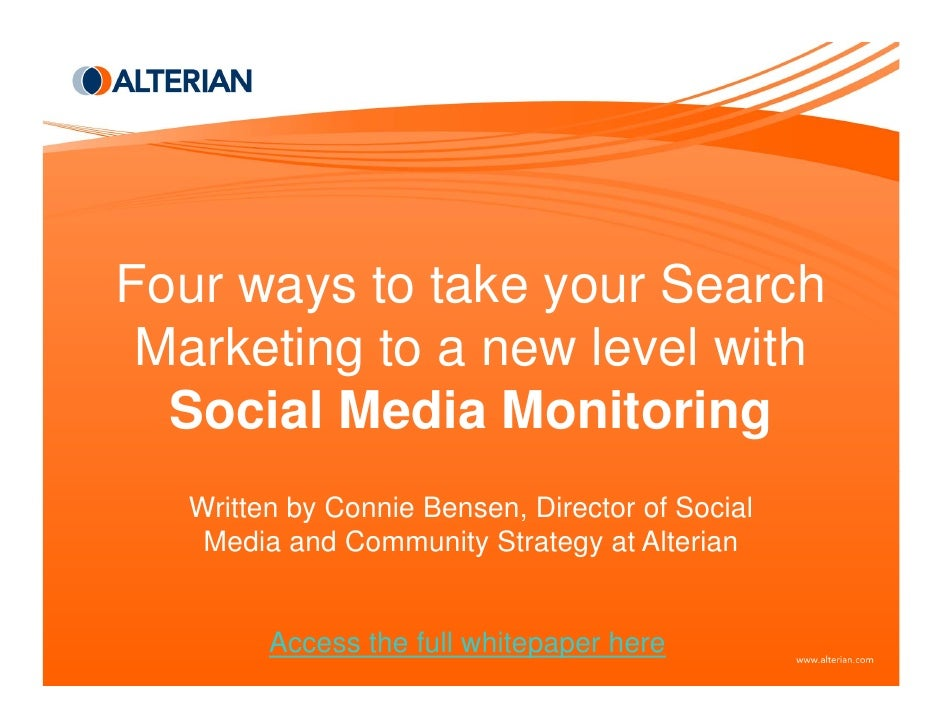 Four ways to take your Search  Marketing to a new level with   Social Media Monitoring    Written by Connie Bensen, Direct...