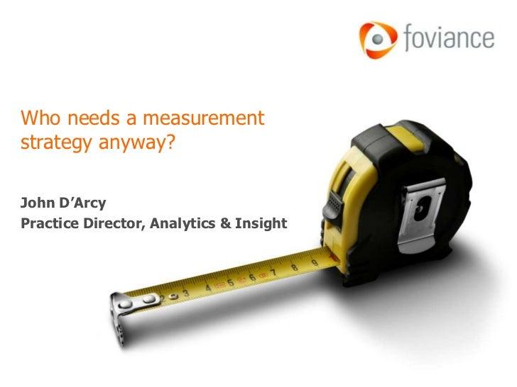 Directors Forum: Who needs a measurement framework anyway?