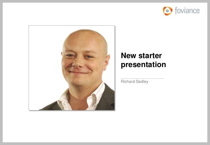 Richard Sedley - Foviance New Starter Presentation
