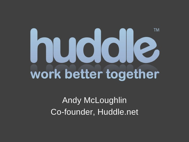 Andy McLoughlin Co-founder, Huddle.net