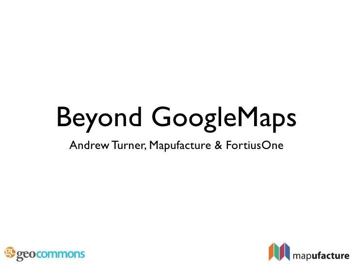 Beyond Googlemaps - Andrew Turner