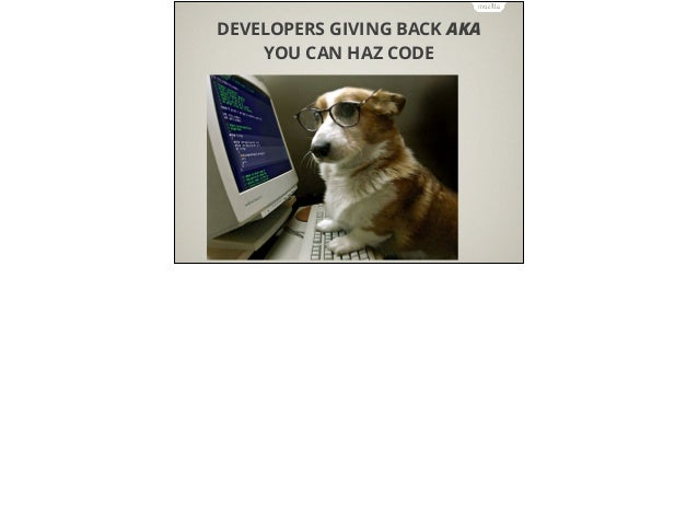 DEVELOPERS GIVING BACK AKA YOU CAN HAZ CODE