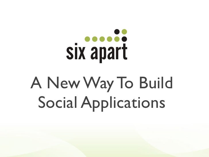 A New Way To Build  Social Applications