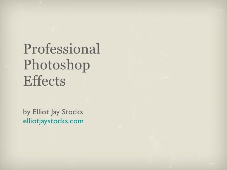 Professional Photoshop Effects  by Elliot Jay Stocks elliotjaystocks.com
