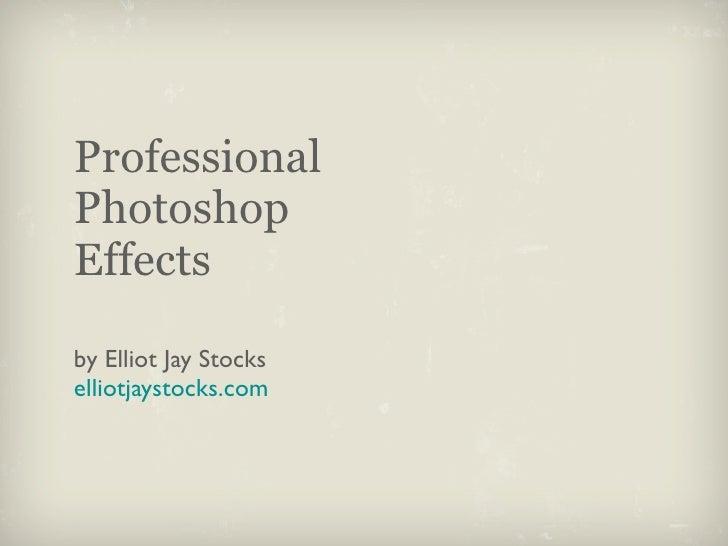 Professional Photoshop Effects - Elliot Jay Stocks
