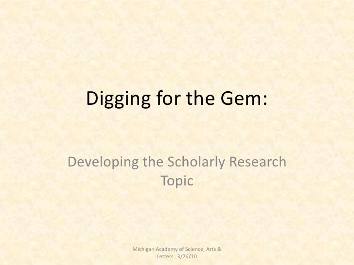 Digging for the Gem:  Developing the Scholarly Research Topic