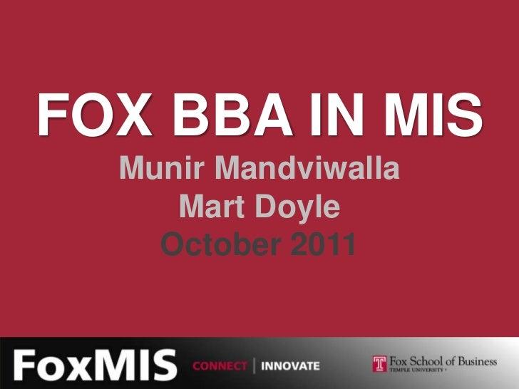 FOX BBA IN MIS  Munir Mandviwalla     Mart Doyle    October 2011