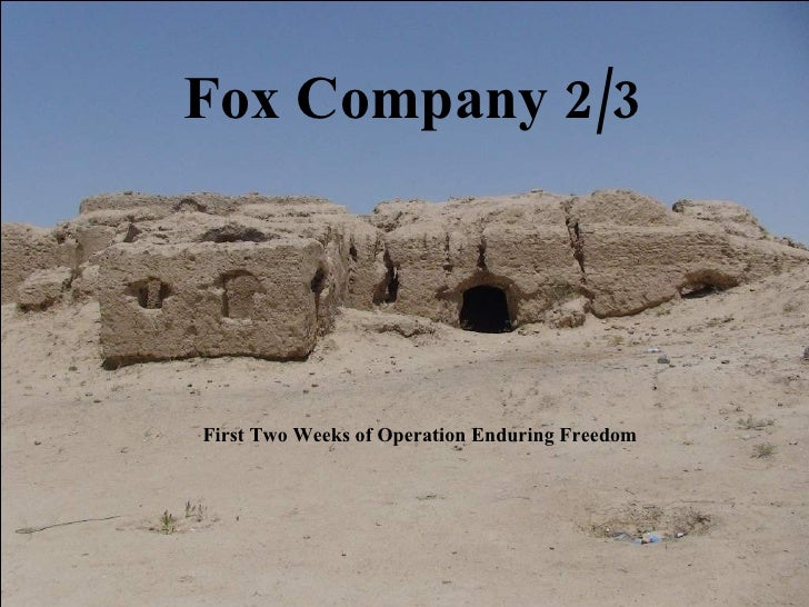 Fox Company 2/3 First Two Weeks of Operation Enduring Freedom