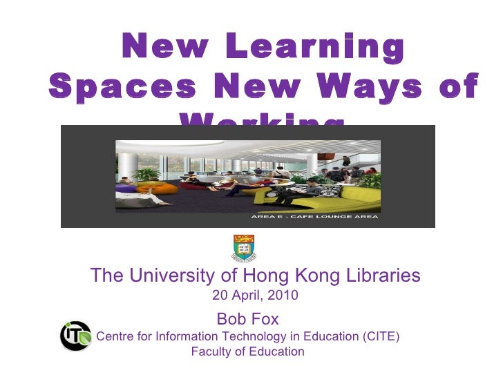 Bob Fox Centre for Information Technology in Education (CITE) Faculty of Education The University of Hong Kong Libraries 2...
