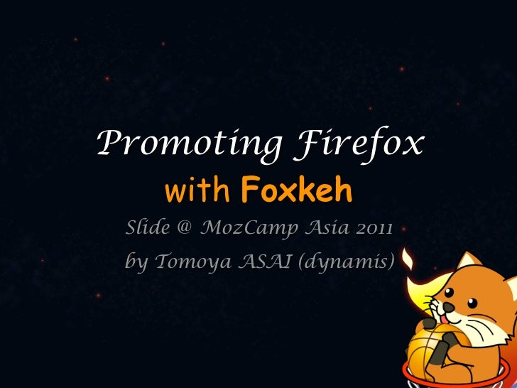 Promoting Firefox   with Foxkeh Slide   MozCamp Asia 2011 by Tomoya ASAI (dynamis)