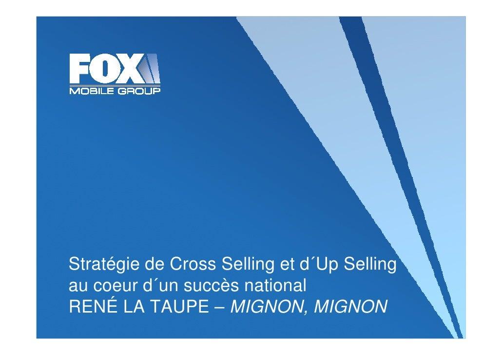 Stratégie de Cross Selling et d´Up Selling au coeur d´un succès national RENÉ LA TAUPE – MIGNON, MIGNON