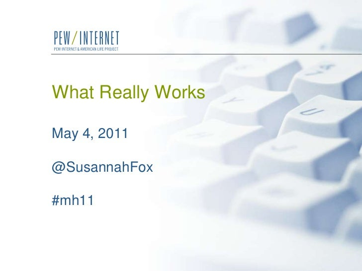 What Really WorksMay 4, 2011@SusannahFox#mh11<br />