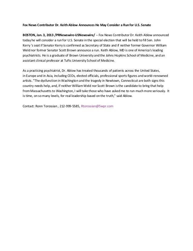 Fox News Contributor Dr. Keith Ablow Announces He May Consider a Run for U.S. SenateBOSTON, Jan. 3, 2013 /PRNewswire-USNew...