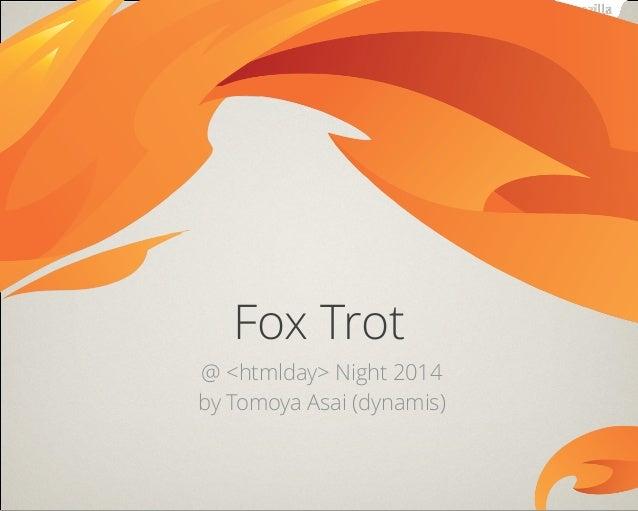 @ <htmlday> Night 2014 by Tomoya Asai (dynamis) Fox Trot