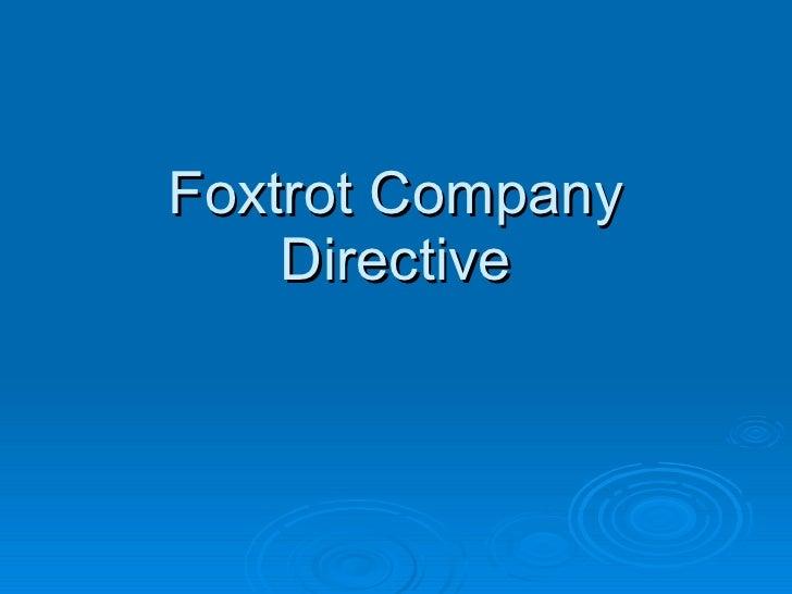 Foxtrot Company Directive