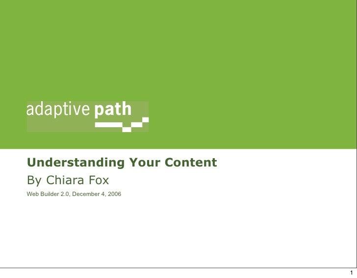 Understanding Your Content By Chiara Fox Web Builder 2.0, December 4, 2006                                         1