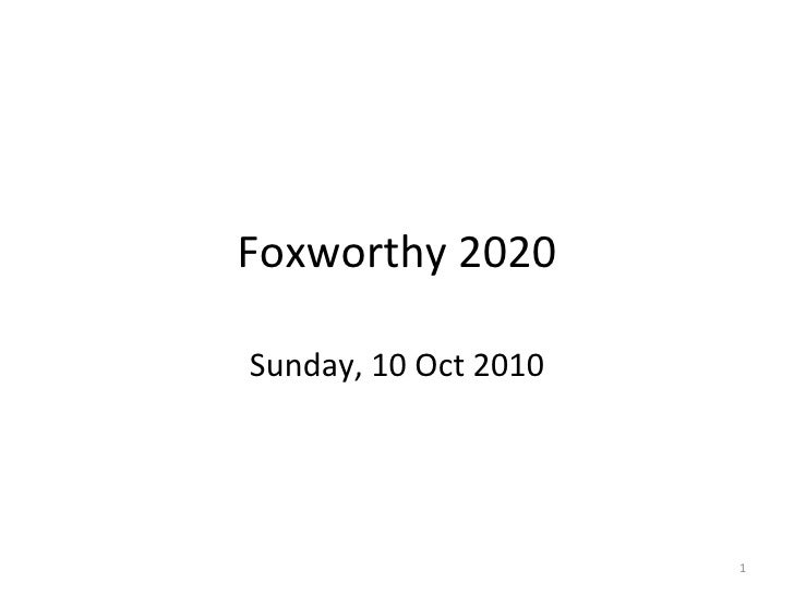 Foxworthy 2020 Sunday, 10 Oct 2010
