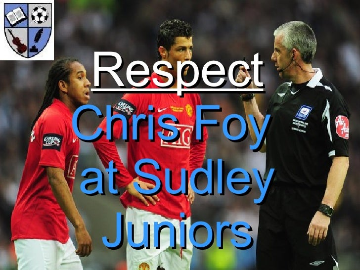 Respect Chris Foy  at Sudley Juniors