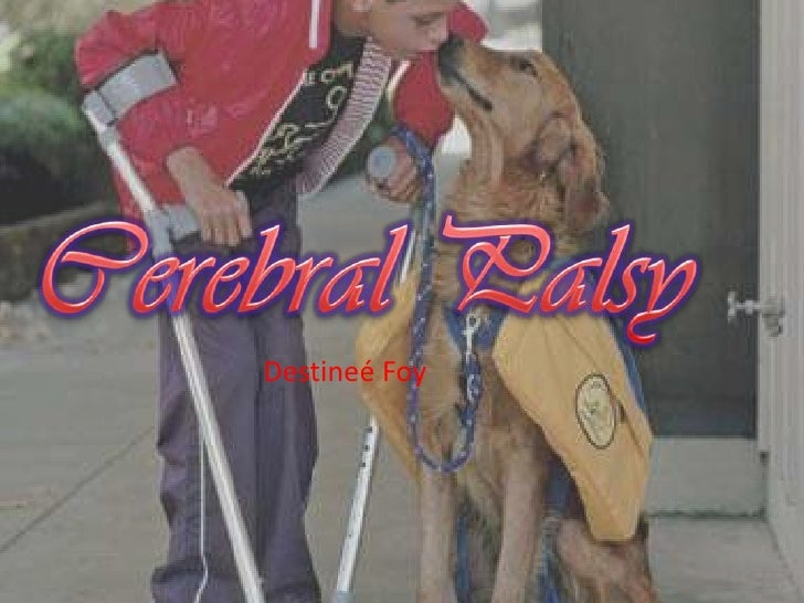 Cerebral Palsy <br />Destineé Foy<br />