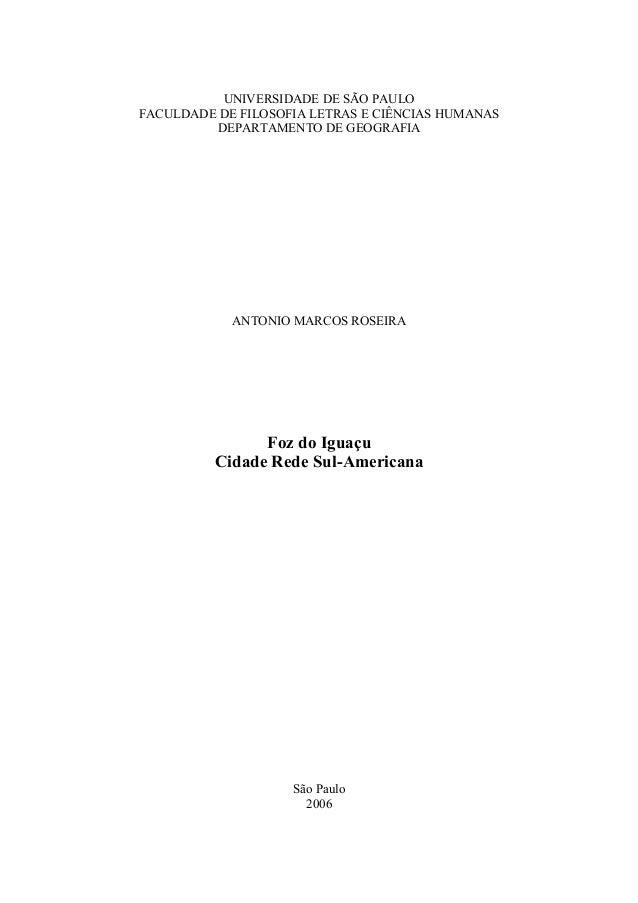 UNIVERSIDADE DE SÃO PAULO FACULDADE DE FILOSOFIA LETRAS E CIÊNCIAS HUMANAS DEPARTAMENTO DE GEOGRAFIA ANTONIO MARCOS ROSEIR...