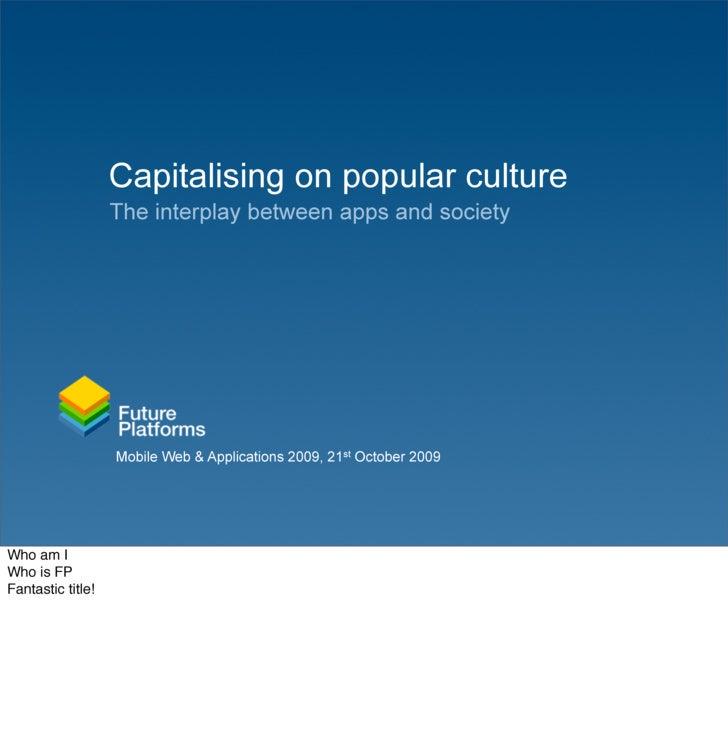 Capitalising on Popular Culture