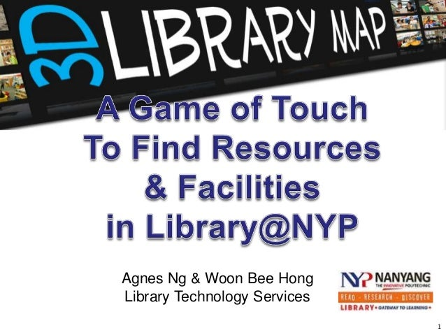 Agnes Ng & Woon Bee HongLibrary Technology Services                              1