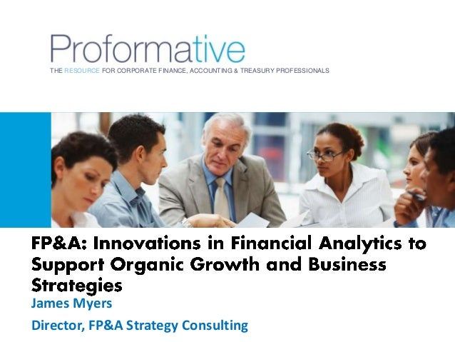 FP&A: Innovations in Financial Analytics to Support Organic Growth and Business Strategies
