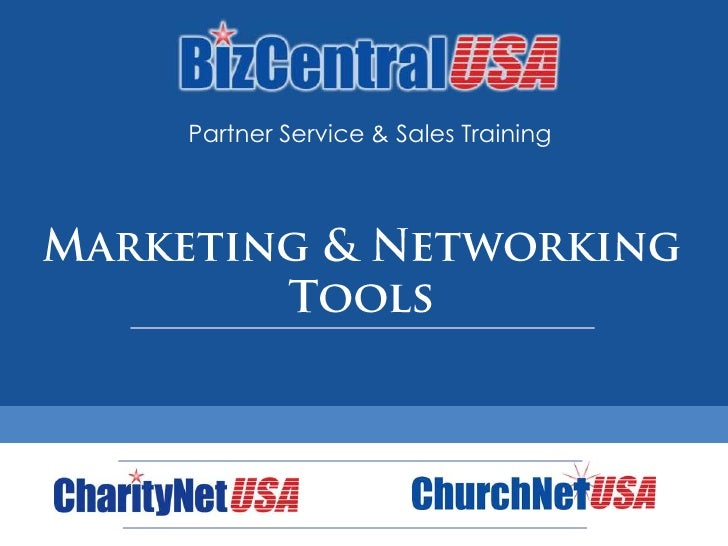 Partner Service & Sales Training<br />Marketing & Networking Tools<br />