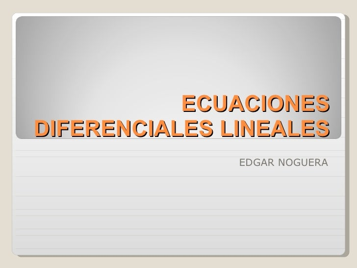 UNIDAD 4. ECUACIONES DIFERENCIALES LINEALES